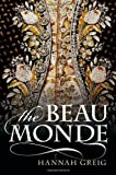 The Beau Monde : Fashionable Society in Georgian London, Greig, Hannah, 0199659001