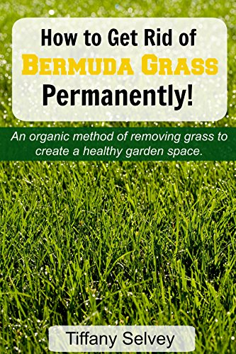 Ordinaire How To Get Rid Of Bermuda Grass... Permanently!: An Organic Method