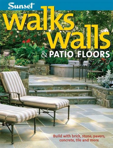 Walks, Walls & Patio Floors: Build with Brick, Stone, Pavers, Concrete, Tile and More (For Brick Patios Designs)