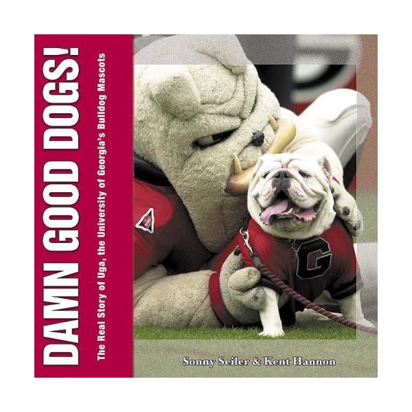 Damn-Good-Dogs-The-Real-Story-of-Uga-the-University-of-Georgias-Bulldog-Mascots