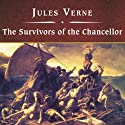 The Survivors of the Chancellor Audiobook by Jules Verne Narrated by John Bolen