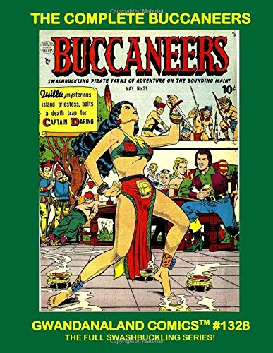 The Complete Buccaneers: Gwandanaland Comics #1328 -- The Full Swashbuckling Series!  Featuring the art of Reed Crandall! PDF