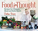 Food for Thought: Recipes for Ultimate Mind and Body Health