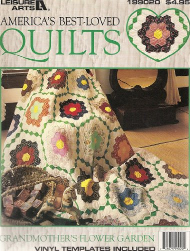 Grandmother's Flower Garden America's Best-loved Quilts Leisure Arts #199020 ()