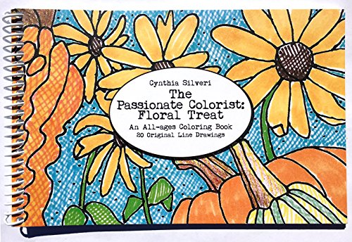 The Passionate Colorist: Floral Treat Adult Coloring Book