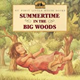 Summertime in the Big Woods, Laura Ingalls Wilder, 0613021193