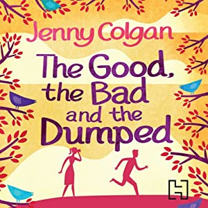 The Good, the Bad and the Dumped Hörbuch