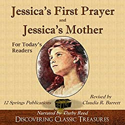 Jessica's First Prayer and Jessica's Mother for Today's Readers