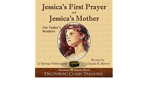 Jessicas First Prayer and Jessicas Mother for Todays Readers