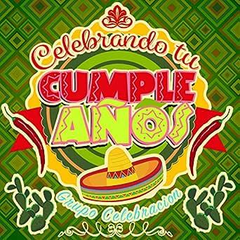 Celebrando Tu Cumpleaños by Grupo Celebración on Amazon ...