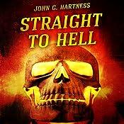 Straight to Hell: A Quincy Harker, Demon Hunter Novella | John G. Hartness