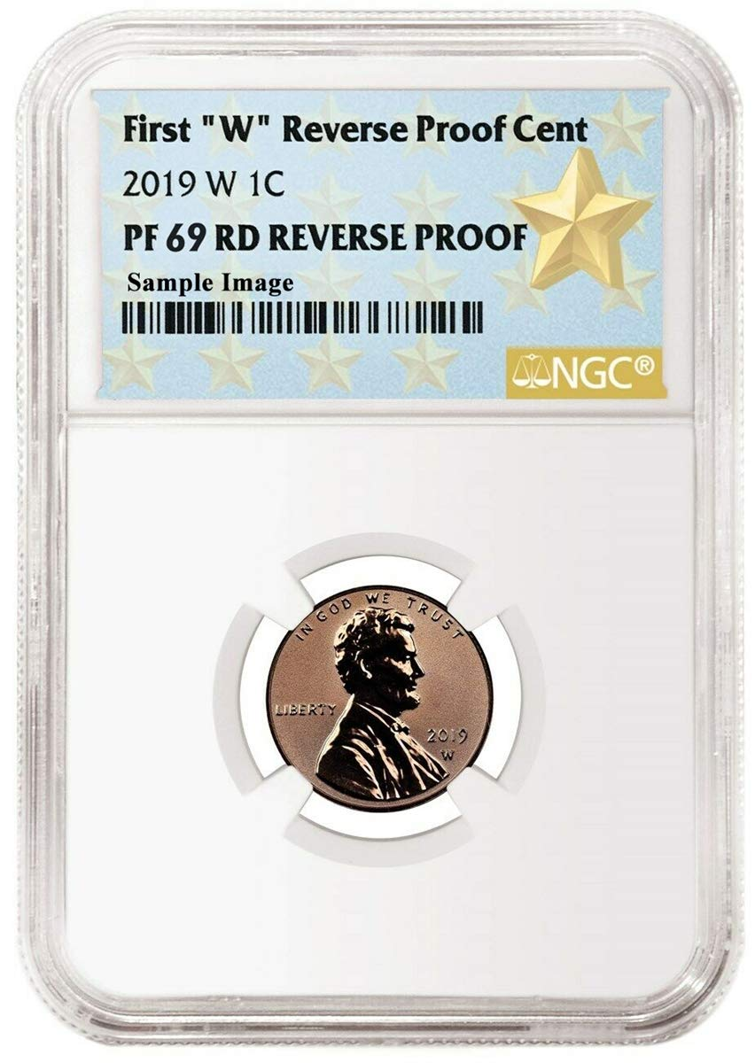 """2019 W First /""""W/"""" REVERSE Proof Cent EARLY RELEASES NGC 70 RD STAR Label"""
