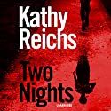 Two Nights Audiobook by Kathy Reichs Narrated by Kim Mai Guest, Coleen Marlo