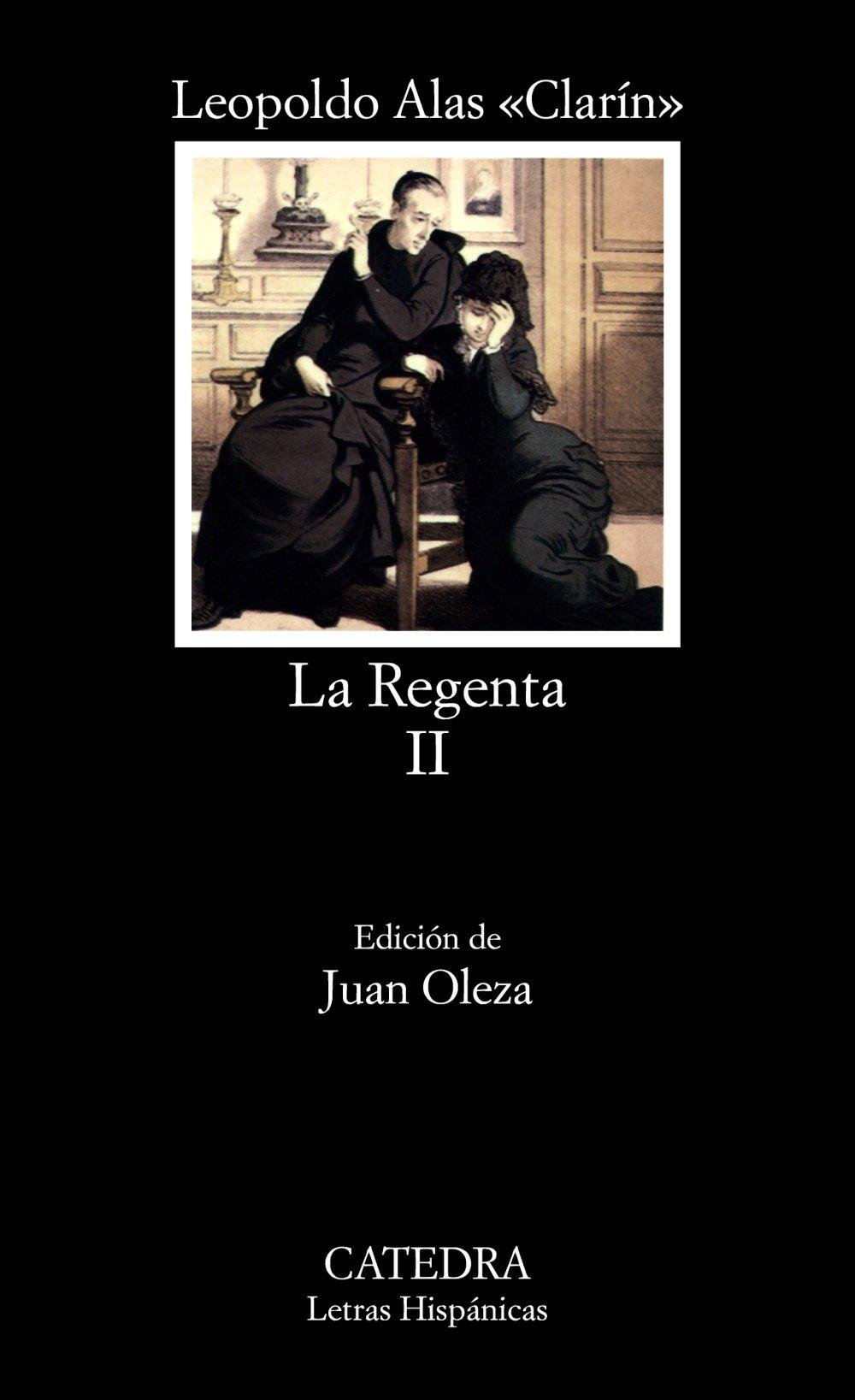 La regenta: 2 (Spagnolo) Copertina flessibile – 31 gen 2001 Leopoldo Clarin Alas Catedra 8437604559 Classic fiction (pre c 1945)