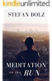Meditation on the Run: The One-Minute Meditation Handbook