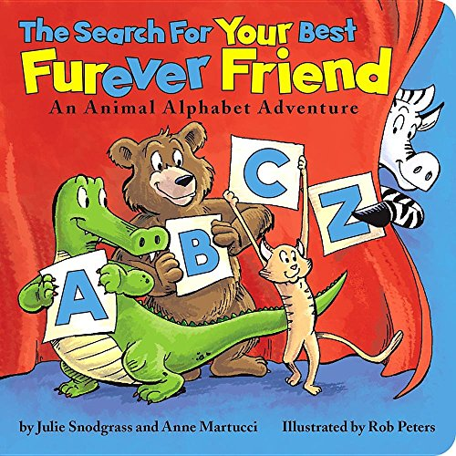 The Search for Your Best Furever Friend: An Animal Alphabet Adventure