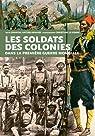 Soldats des colonies dans la première guerre mondiale par Antier-Renaud