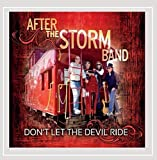 Don't Let the Devil Ride by After the Storm Band