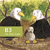 B3 the Baby Eagle: Based on a True Story