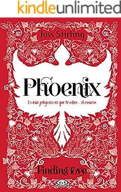 Finding love. Phoenix: Lo más peligroso es que te roben... el corazón (Spanish Edition)