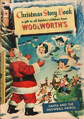 Santa Snowball (Woolworths Christmas Story Book 1953.  A Gift to all Santa's children from woolworths. Includes Santa and the snowball patrol. Relive the vintage days ... (Vintage Seasonal Digital Publications 1))