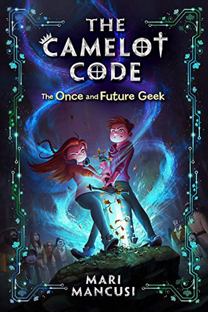 Amazon.com: The Once and Future Geek (The Camelot Code (1 ...