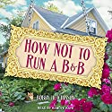 How Not to Run a B&B Audiobook by Bobby Hutchinson Narrated by Randye Kaye