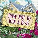 How Not to Run a B&B | Bobby Hutchinson