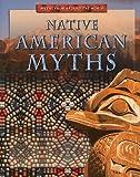 Native American Myths, Anita Dalal, 1433935317