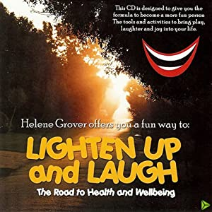 Lighten Up And Laugh. A Road To Health And Wellbeing Audiobook