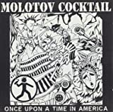 MOLOTOV COCKTAIL: Once Upon A Time In America (Audio CD)
