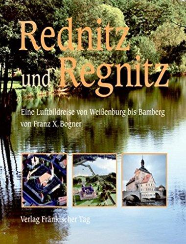Rednitz und Regnitz: Eine Luftbildreise von Weißenburg bis Bamberg