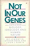 Not in Our Genes: Biology, Ideology And Human Nature (Pelican)