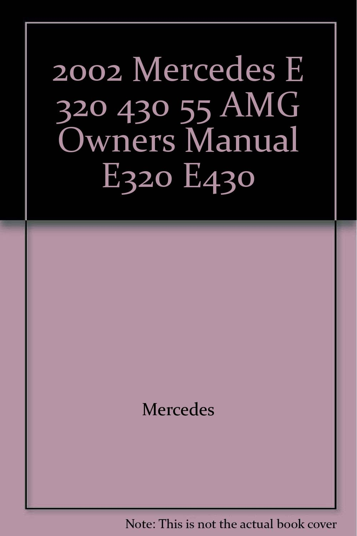 2002 mercedes e 320 430 55 amg owners manual e320 e430 mercedes rh amazon com 2002 Mercedes E320 Engine 2002 Mercedes E320 4MATIC