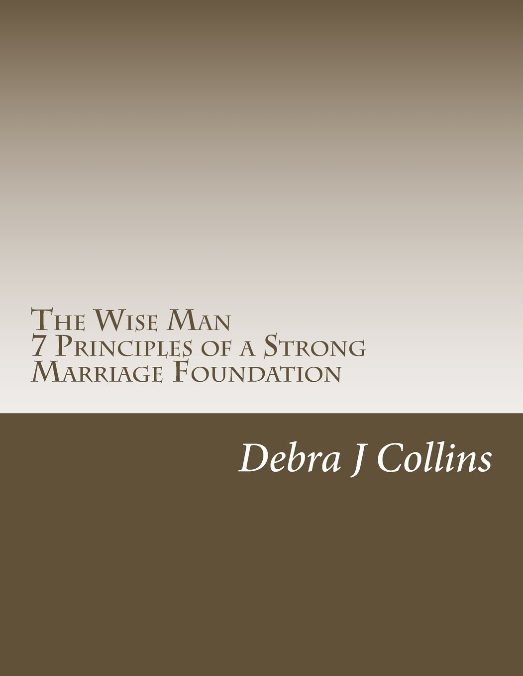 Read Online The Wise Man: A Marriage Foundation Building Guideline and Workbook (6 Principles of a Successful Marriage) (Volume 2) ebook