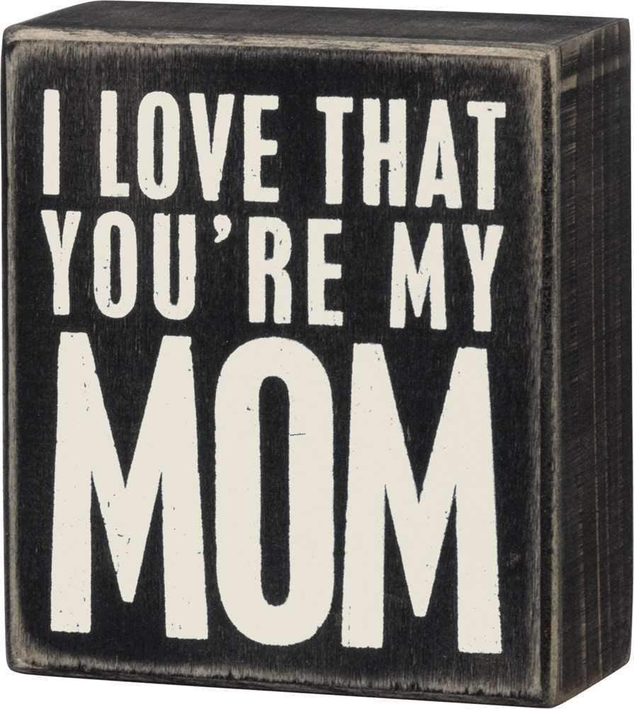Primitives by Kathy Classic Box Sign, 3.5 x 4-Inches, You're My Mom
