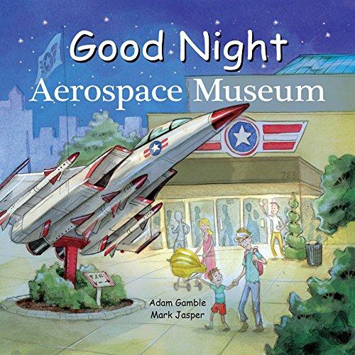 Good Night Aerospace Museum (Good Night Our World)