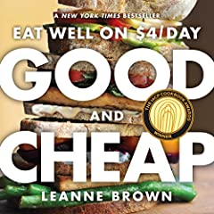A perfect and irresistible idea: A cookbook filled with delicious, healthful recipes created for everyone on a tight budget. While studying food policy as a master's candidate at NYU, Leanne Brown asked a simple yet critical question: ...