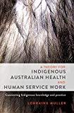 Theory for Indigenous Australian Health and Human Service Work