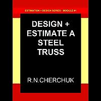 DESIGN + ESTIMATE A STEEL TRUSS (Estimation + Design Series - Module #1)