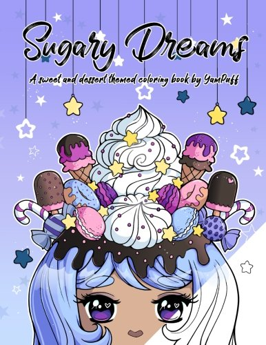 Sugary Dreams: A Sweet and Dessert Themed Coloring Book by YamPuff by Yasmeen H Eldahan