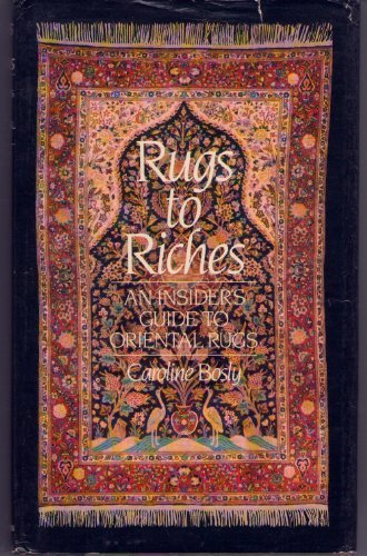 Rugs to Riches by Caroline Bosly (1980-10-12)