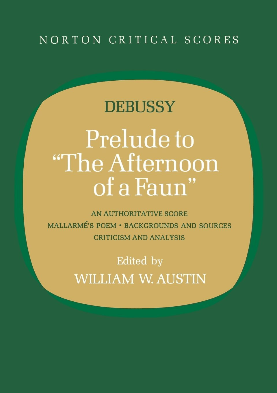 Buy Prelude to the Afternoon of a Faun (Norton Critical Scores) Book Online  at Low Prices in India | Prelude to the Afternoon of a Faun (Norton Critical  ...