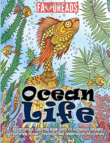 Ocean Life: Adventurous Coloring Book with 20 Gorgeous Designs Featuring Ocean Creatures and Underwater Mysteries (Inspirational Coloring Book) PDF ePub ebook