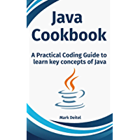 Java Cookbook: A Practical Coding Guide to learn key concepts of Java