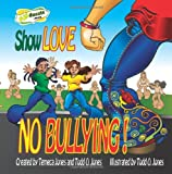 Show Love... NO Bullying, Temeca Jones, 1479252646