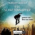 Die Schattensurfer Hörbuch von Hubert Wiest Gesprochen von: Nina von Stebut