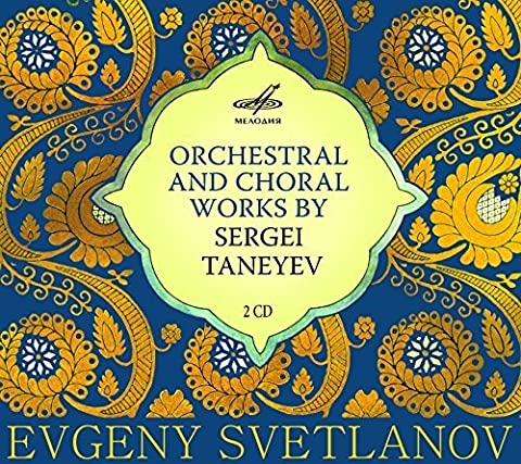 Sergei Taneyev: Orchestral & Choral Works by USSR State Academic Symphony Orchestra (2013-05-04) (Taneyev Symphony 4)