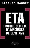ETA - Histoire secrète d'une guerre de cent ans