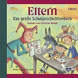 ELTERN. Das große Schulgeschichtenbuch